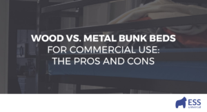 Wood vs. Metal Bunk Beds for Commercial Use: The Pros and Cons