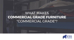"""What Makes Commercial Grade Furniture """"Commercial Grade""""?"""