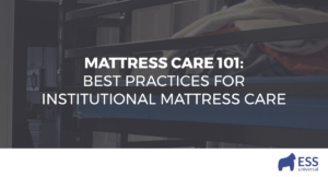 Mattress Care 101: Best Practices for Institutional Mattress Care