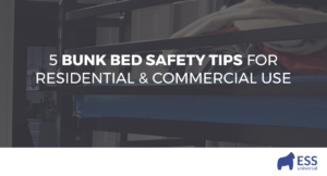 5 Bunk Bed Safety Tips for Residential & Commercial Use