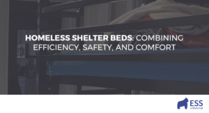 Homeless Shelter Beds: Combining Efficiency, Safety, and Comfort