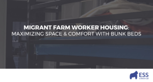 Migrant Farm Worker Housing: Maximizing Space & Comfort with Bunk Beds