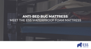 Anti-Bed Bug Mattress: Meet the ESS Waterproof Foam Mattress