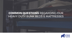 Common Questions Regarding Our Heavy Duty Bunk Beds & Mattresses