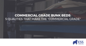 "Commercial Grade Bunk Beds: 5 Qualities that Make the ""Commercial Grade"""