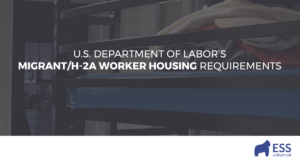 U.S. Department of Labor's Migrant/H-2A Worker Housing Requirements