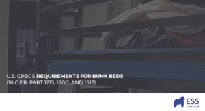 U.S. CPSC's Requirements for Bunk Beds (16 C.F.R. Part 1213, 1500, & 1513)